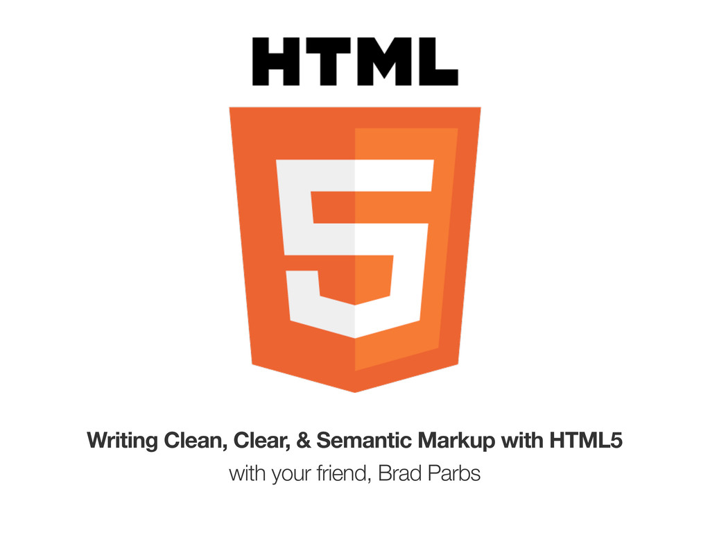 Writing Clean, Clear, & Semantic Markup with HT...
