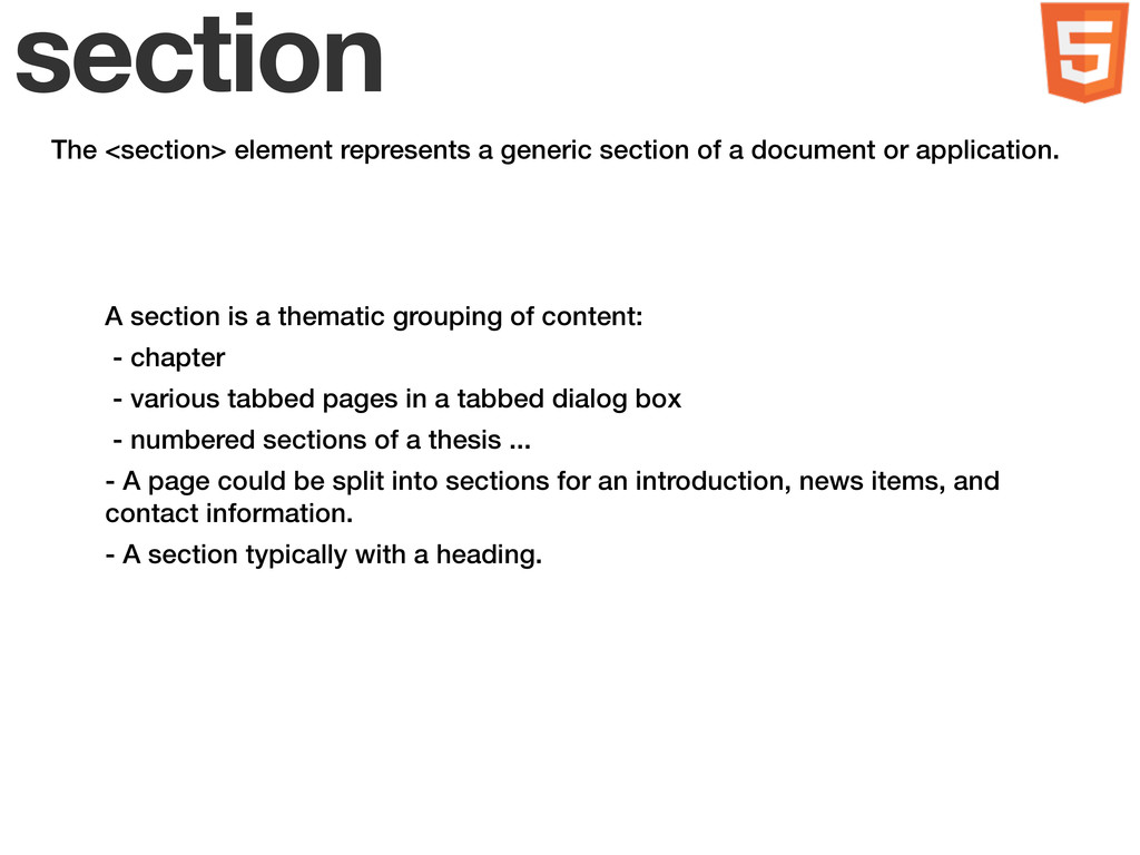 section The <section> element represents a gene...