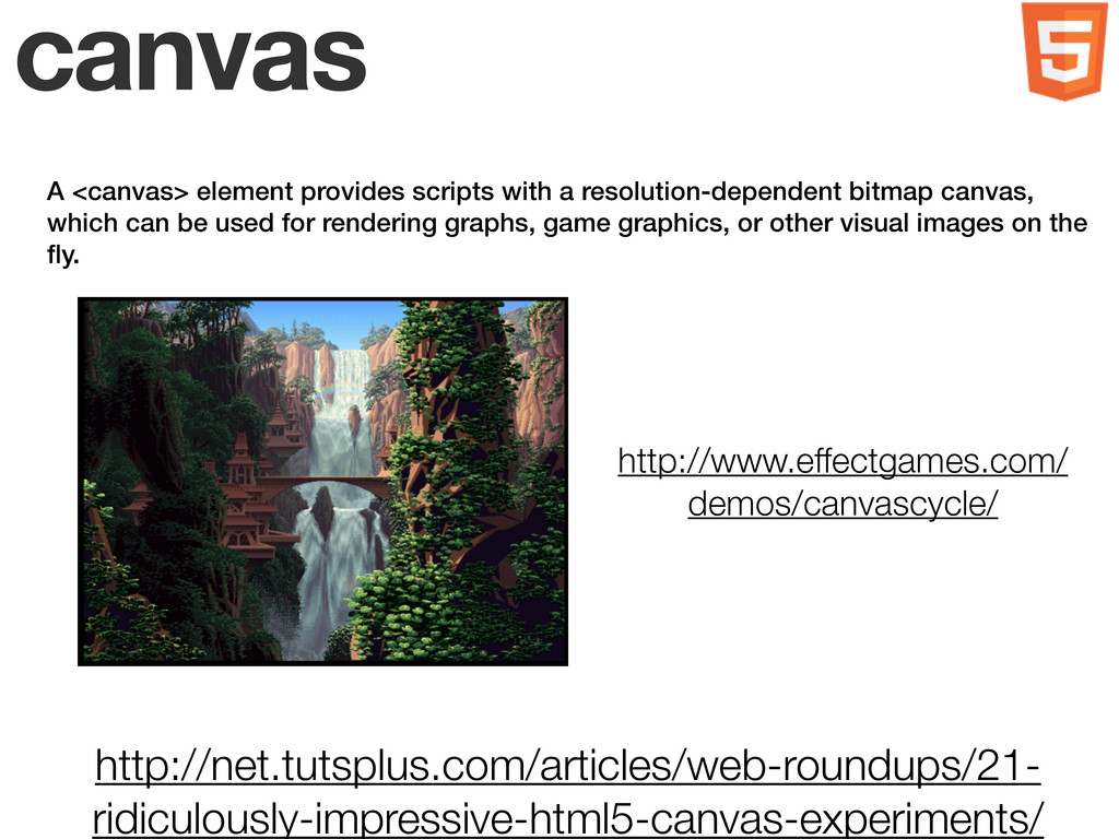 canvas A <canvas> element provides scripts with...