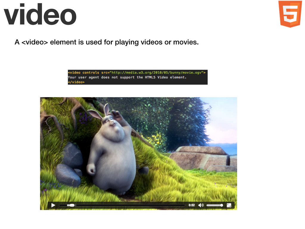 video A <video> element is used for playing vid...