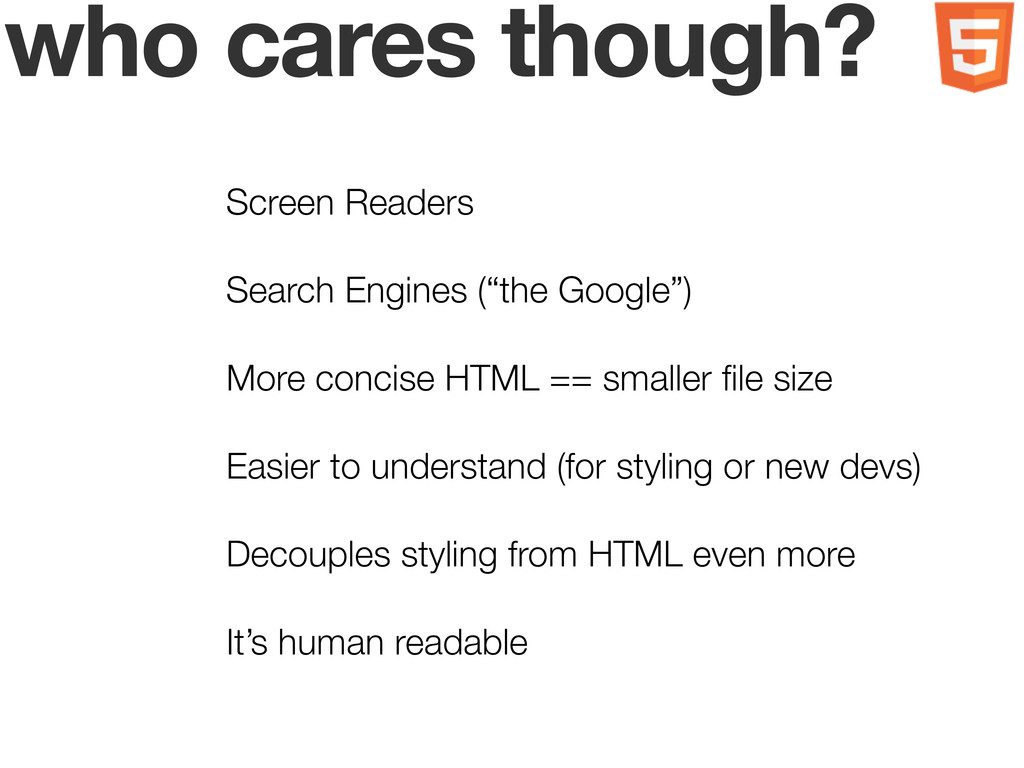 who cares though? Screen Readers Search Engines...