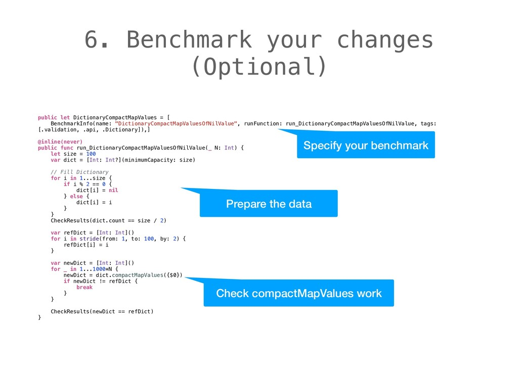 6. Benchmark your changes (Optional) public let...