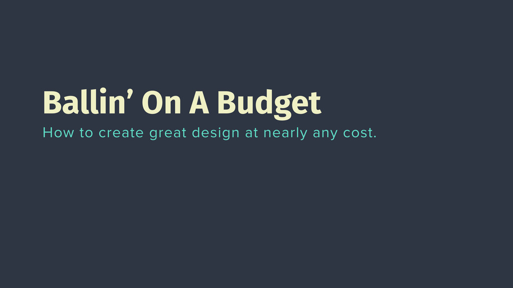 Ballin' On A Budget How to create great design ...