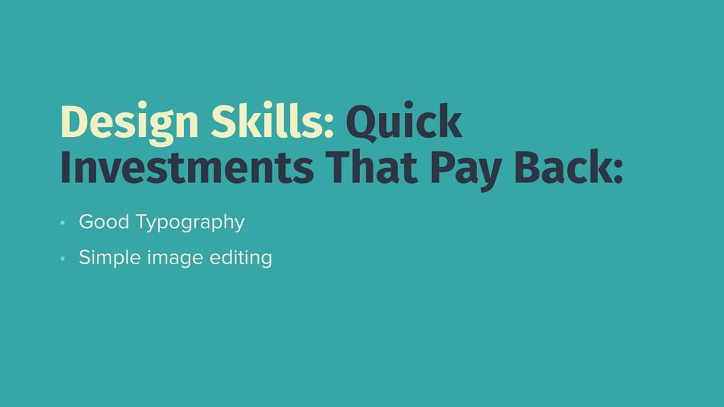 • Good Typography • Simple image editing Design...