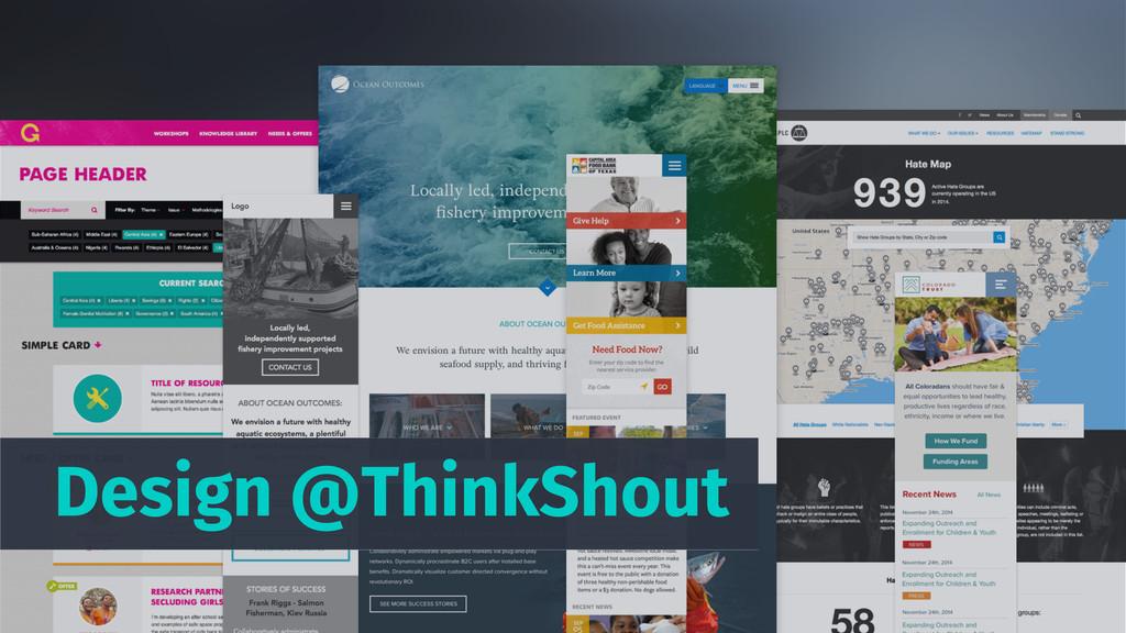 Design @ThinkShout