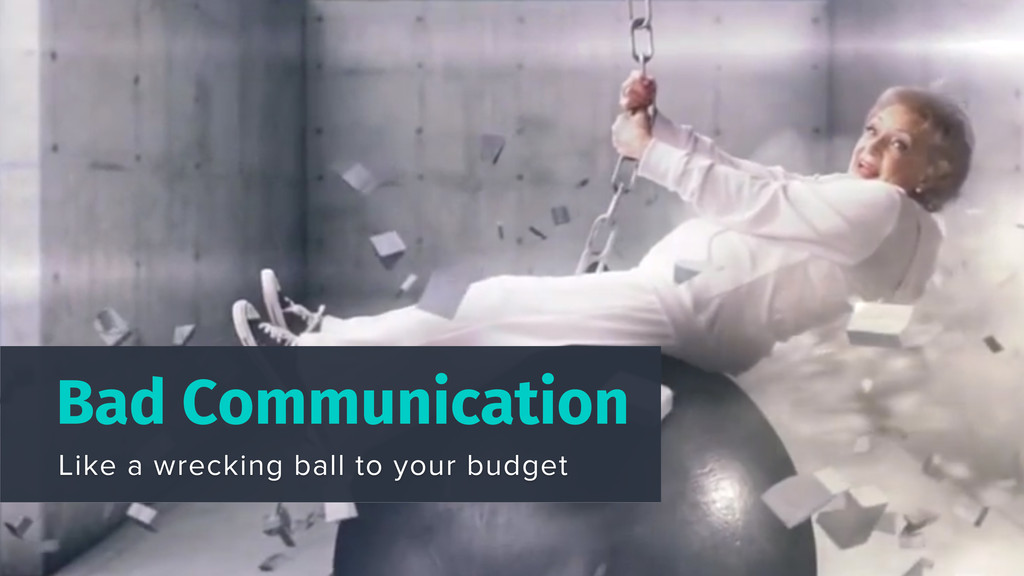 Bad Communication Like a wrecking ball to your ...
