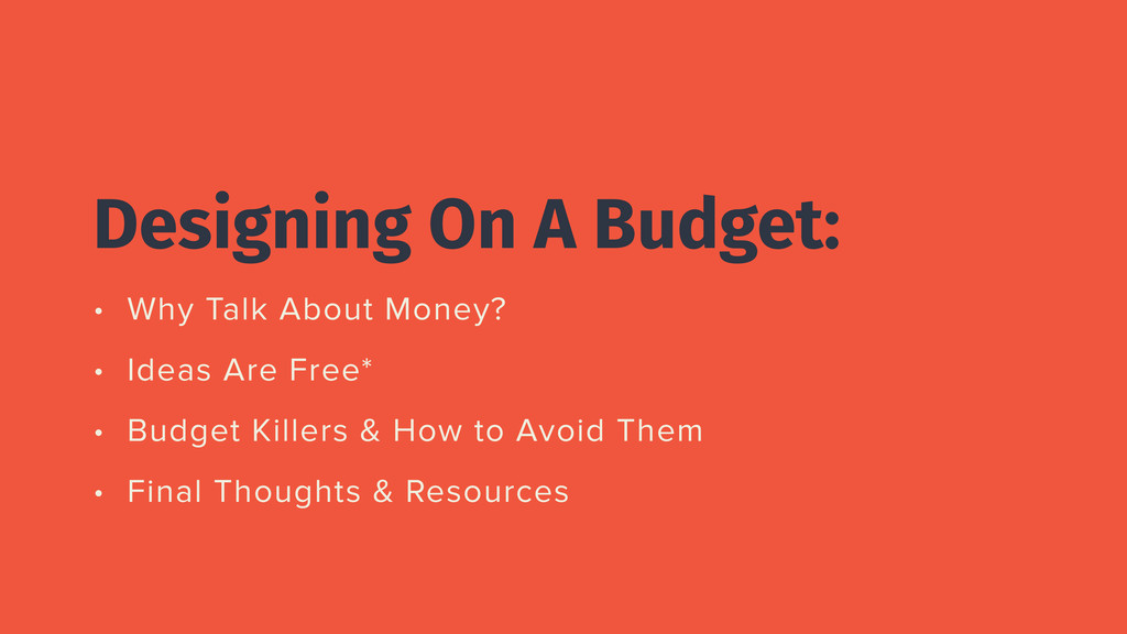 Designing On A Budget: • Why Talk About Money? ...