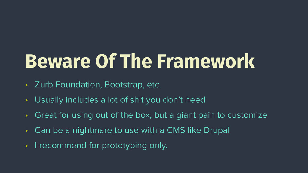 • Zurb Foundation, Bootstrap, etc. • Usually in...