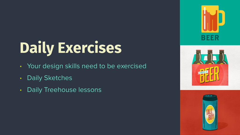 • Your design skills need to be exercised • Dai...