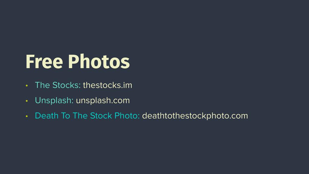 • The Stocks: thestocks.im • Unsplash: unsplash...