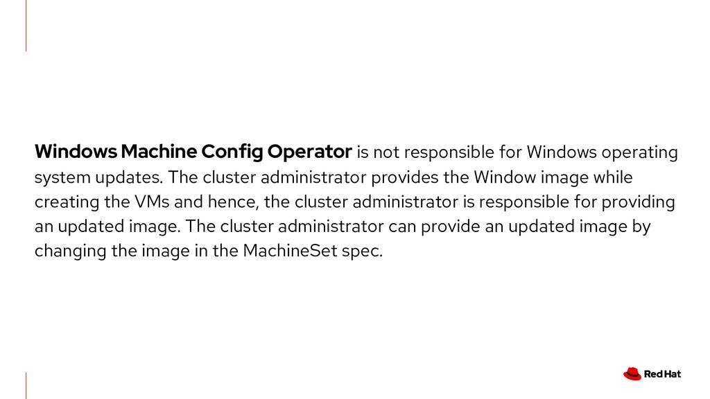 Windows Machine Config Operator is not responsi...