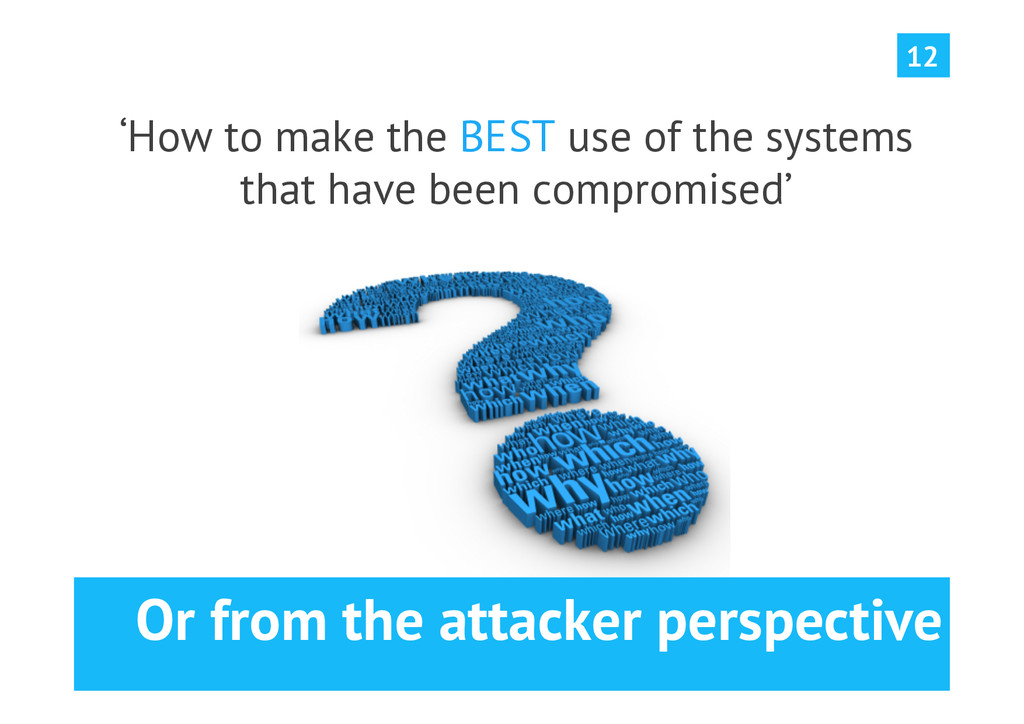 Or from the attacker perspective 'How to make t...