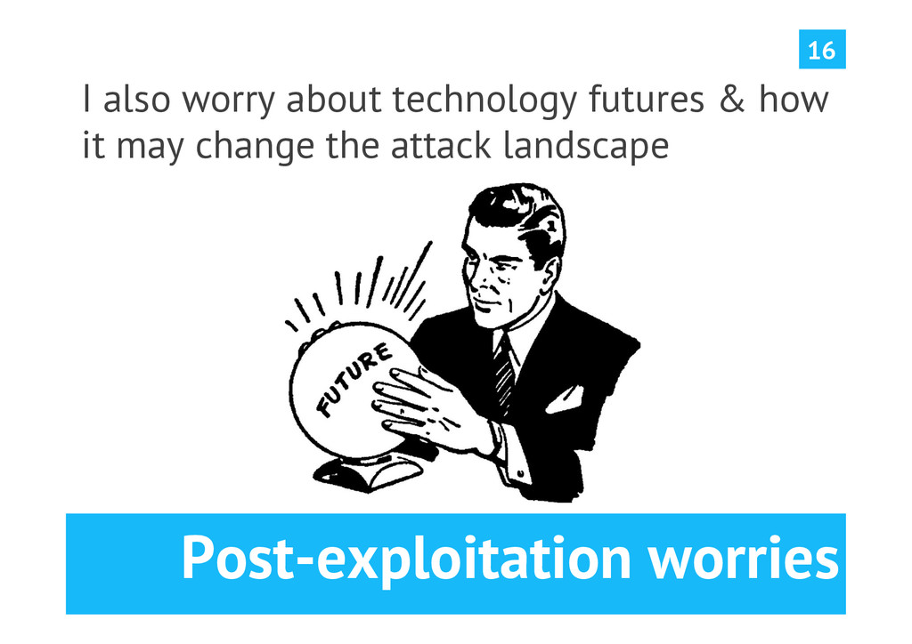 Post-exploitation worries I also worry about te...