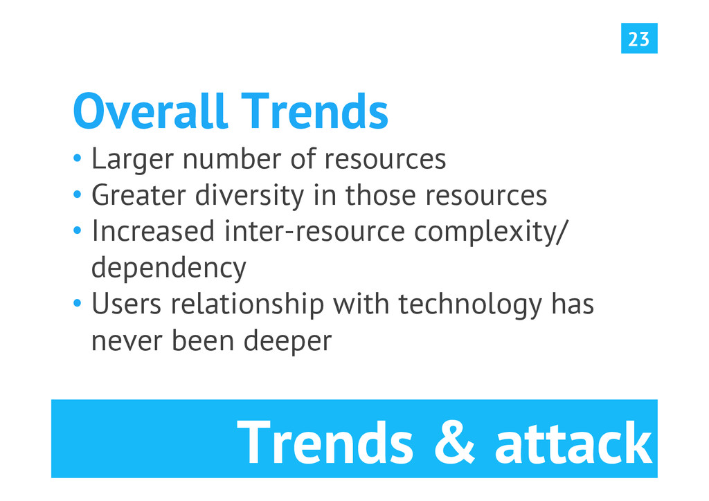 23 Trends & attack Overall Trends •Larger numb...