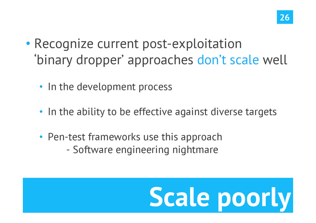 Scale poorly 26 •Recognize current post-exploi...