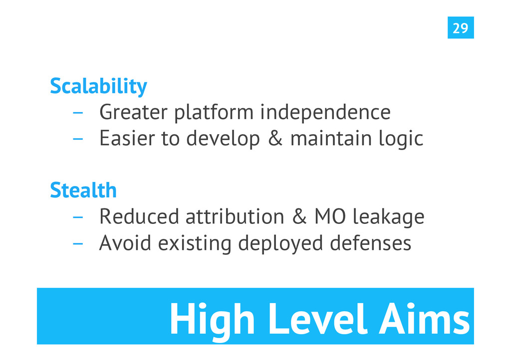 High Level Aims Scalability  Greater platform...