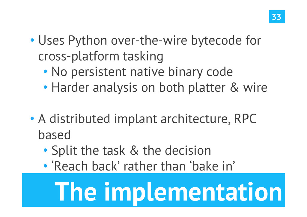 The implementation •Uses Python over-the-wire ...