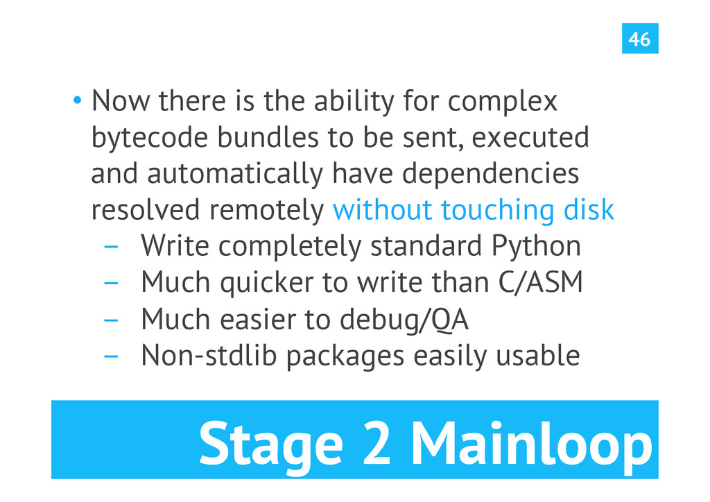 Stage 2 Mainloop •Now there is the ability for...