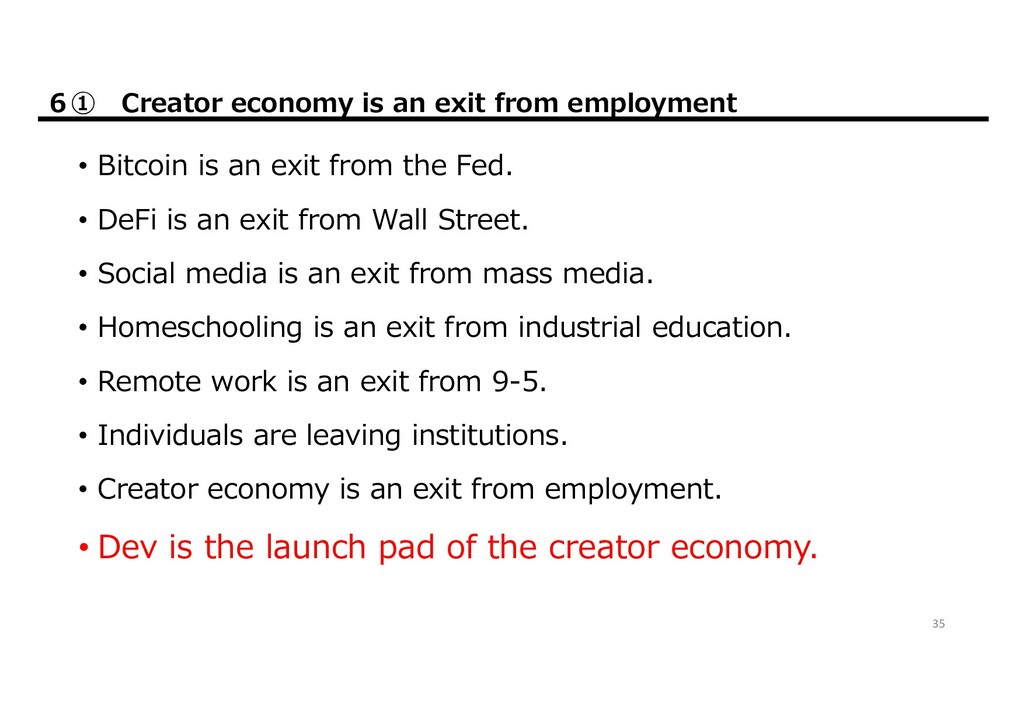 6① Creator economy is an exit from employment •...