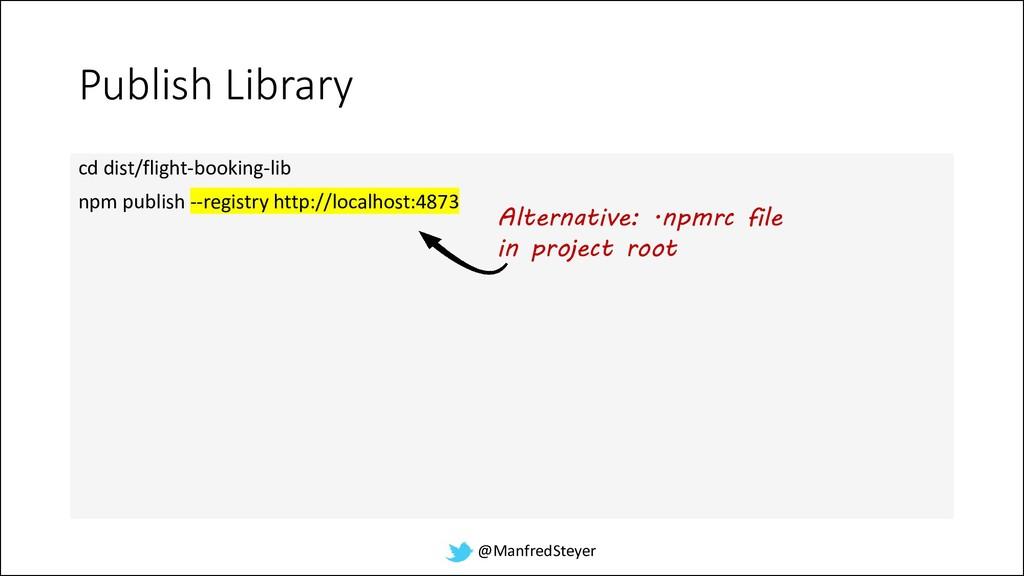 @ManfredSteyer Publish Library cd dist/flight-b...