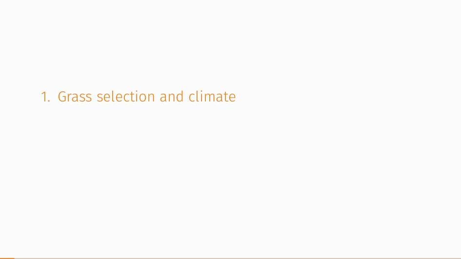1. Grass selection and climate