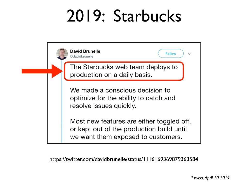 2019: Starbucks * tweet, April 10 2019 https://...