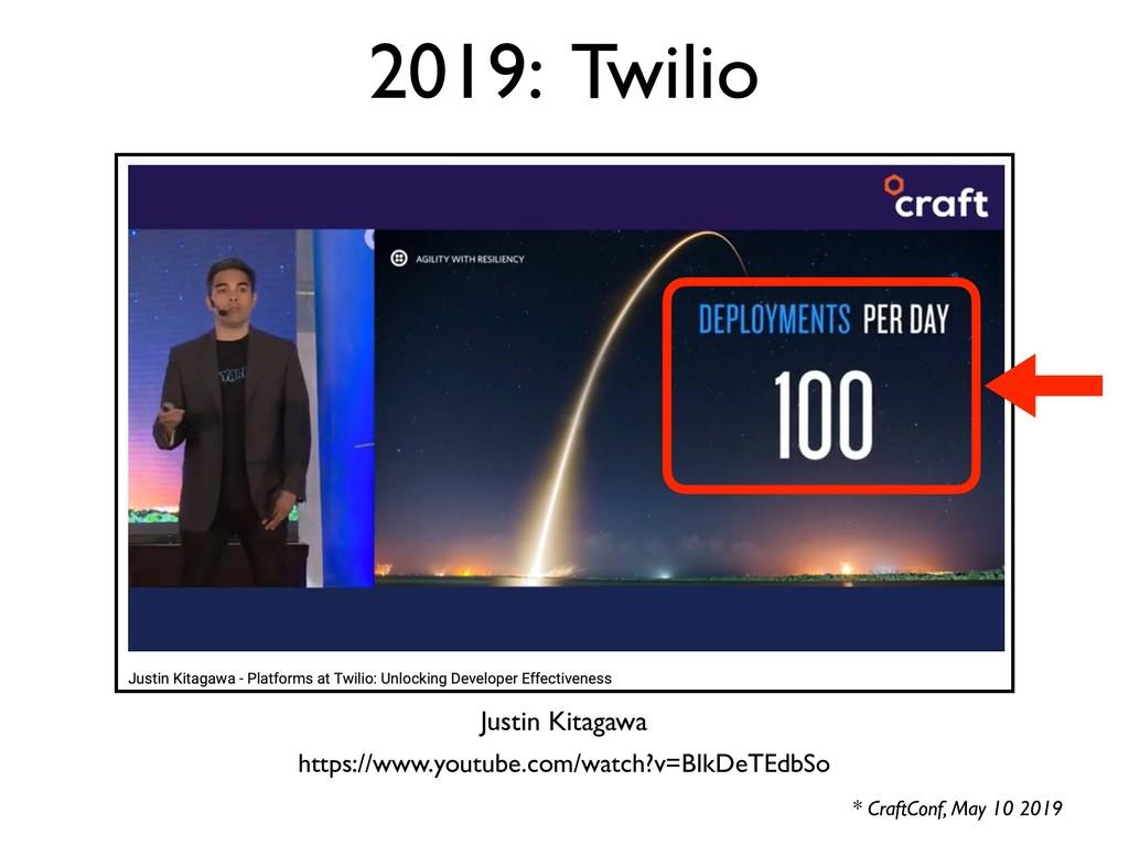 2019: Twilio * CraftConf, May 10 2019 https://w...
