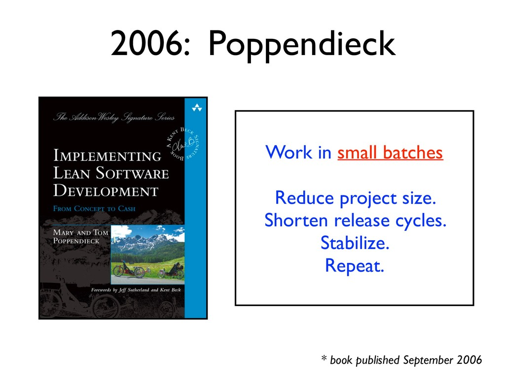 2006: Poppendieck * book published September 20...