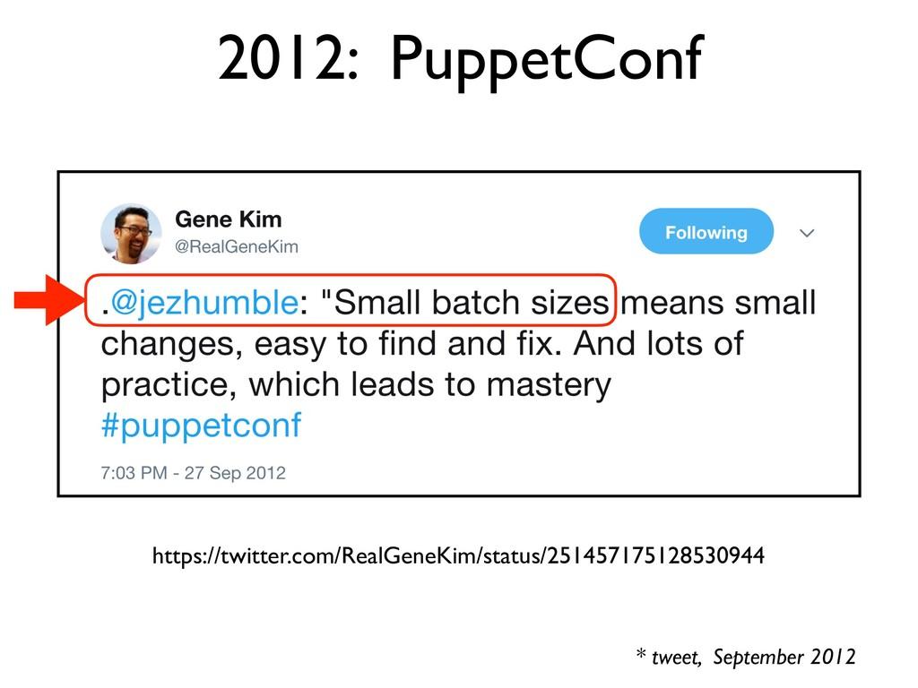 2012: PuppetConf https://twitter.com/RealGeneKi...