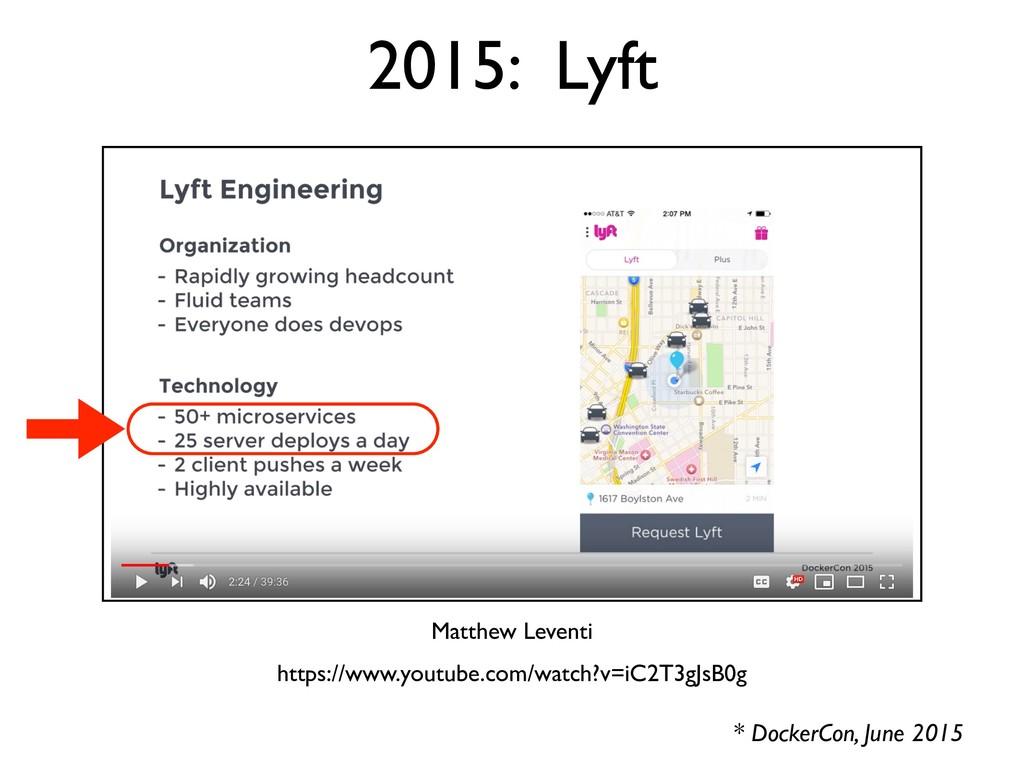 2015: Lyft * DockerCon, June 2015 https://www.y...