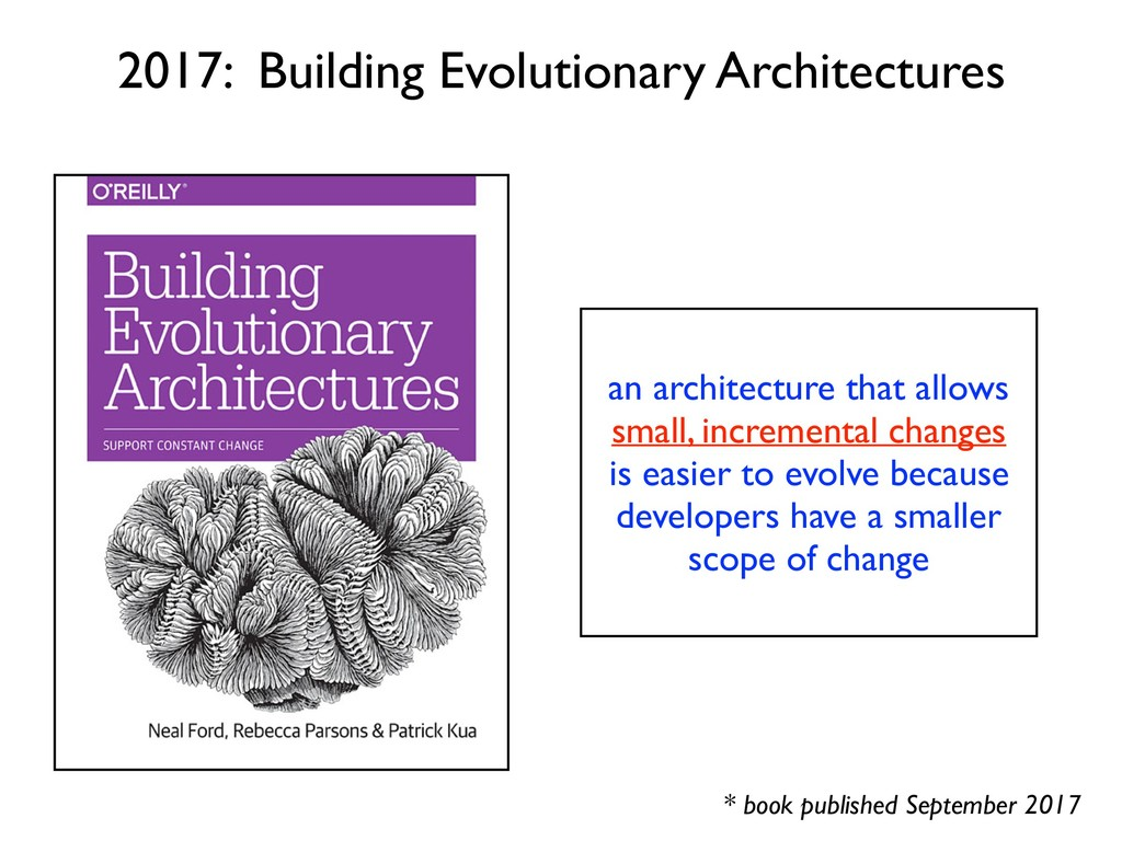 an architecture that allows small, incremental ...