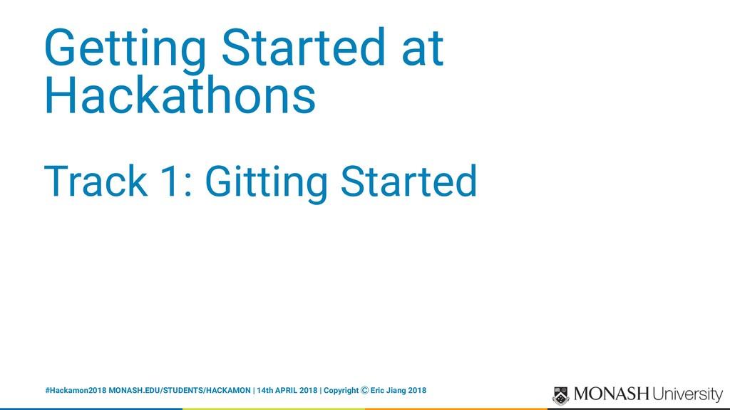 Getting Started at Hackathons Track 1: Gitting ...