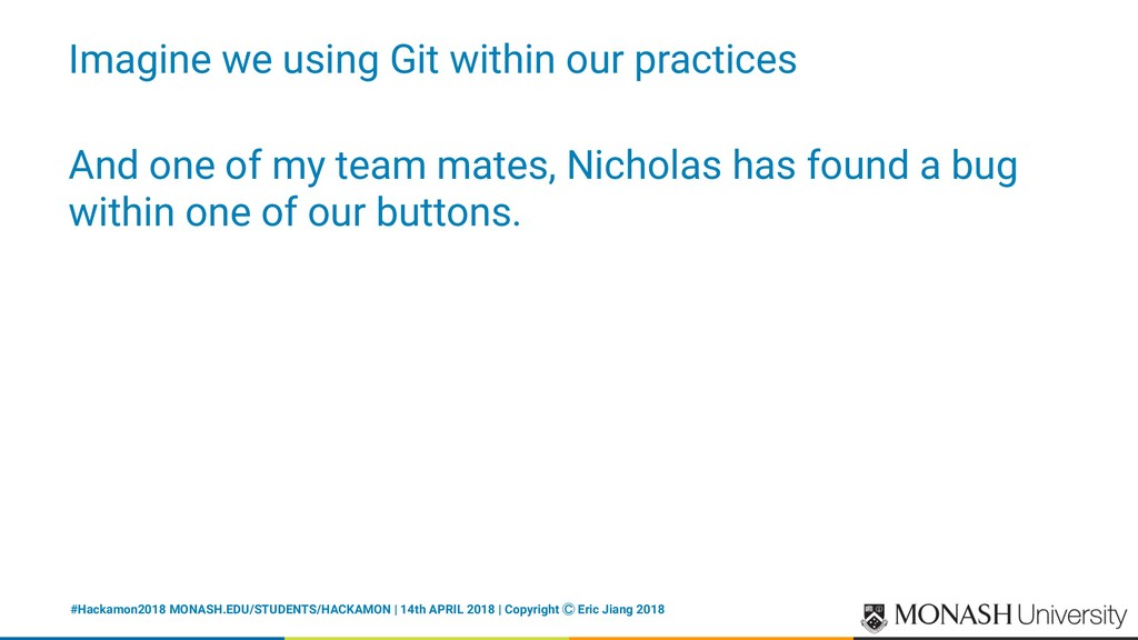 Imagine we using Git within our practices And o...