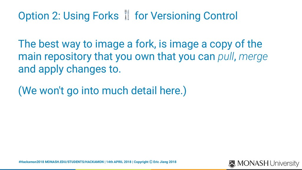 Option 2: Using Forks ! for Versioning Control ...