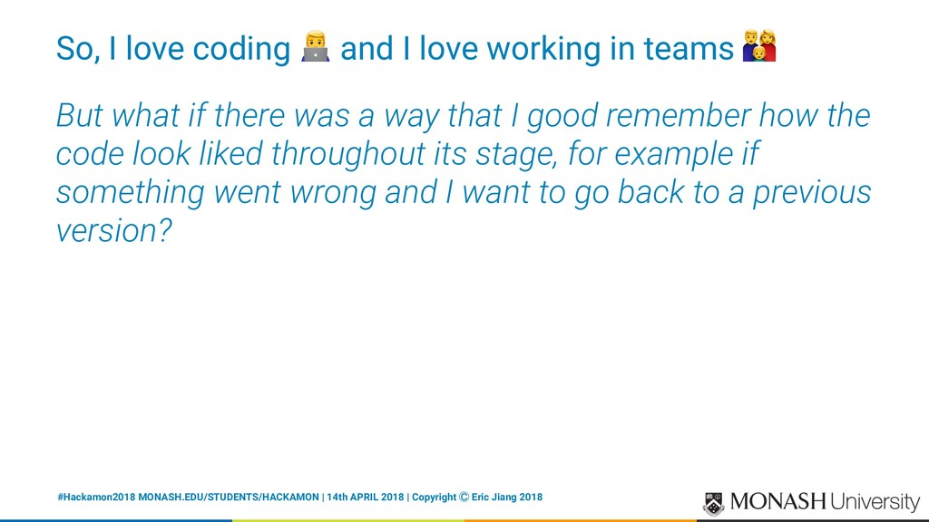 So, I love coding ! and I love working in teams...