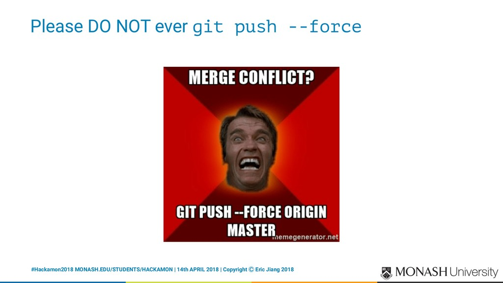 Please DO NOT ever git push --force #Hackamon20...