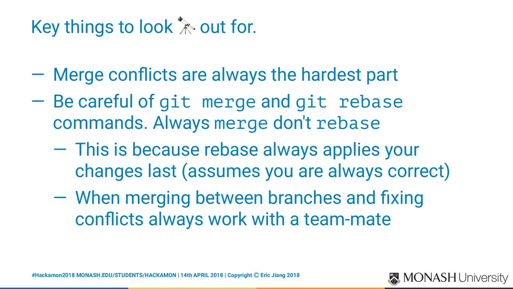 Key things to look ! out for. — Merge conflicts ...