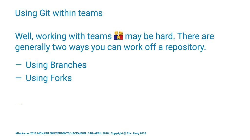 Using Git within teams Well, working with teams...