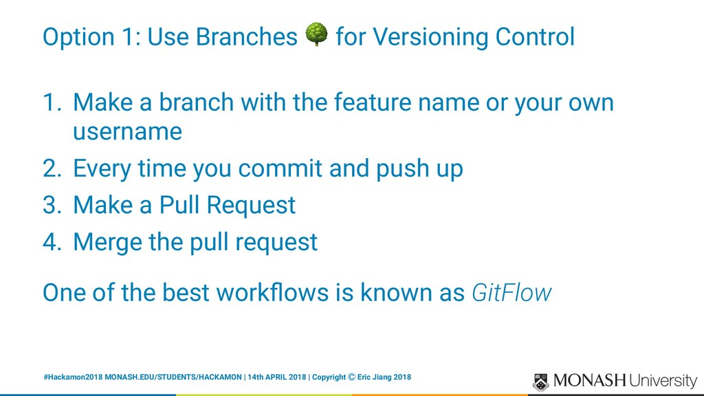Option 1: Use Branches ! for Versioning Control...