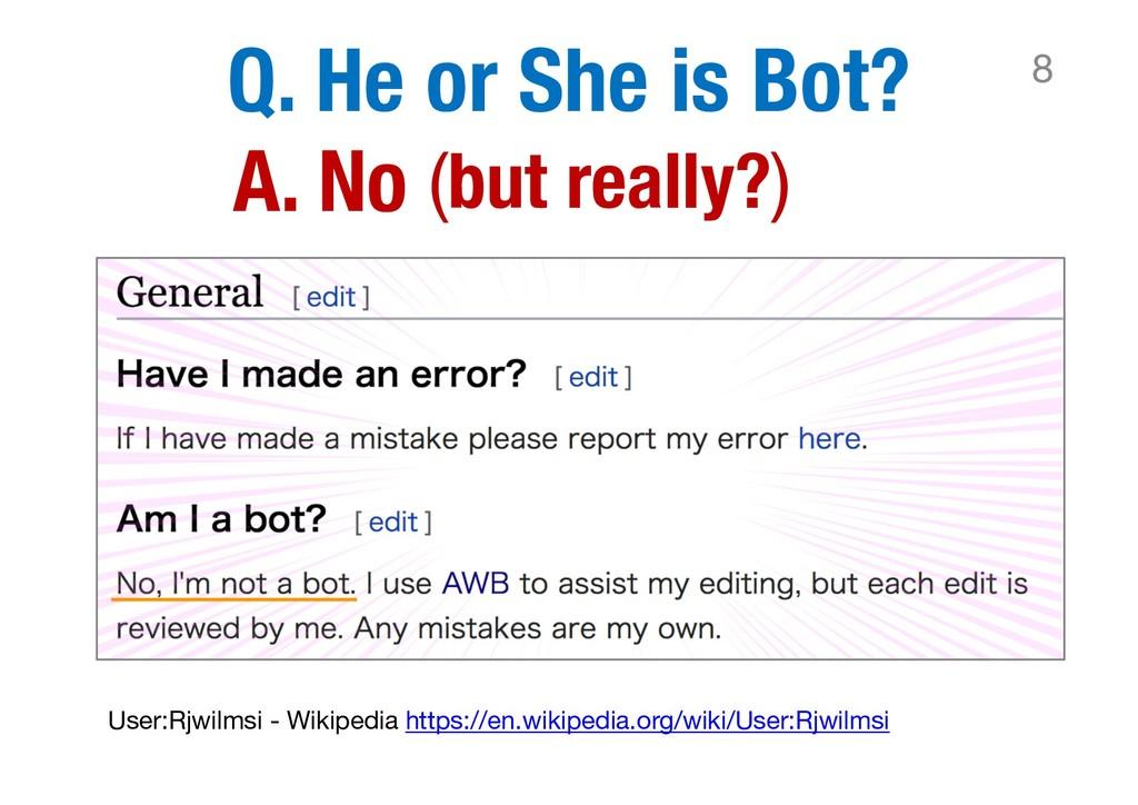 Q. He or She is Bot? 8 User:Rjwilmsi - Wikipedi...