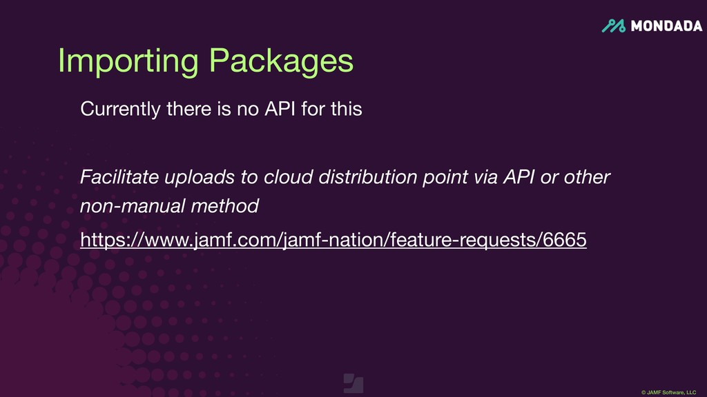 © JAMF Software, LLC Importing Packages Current...