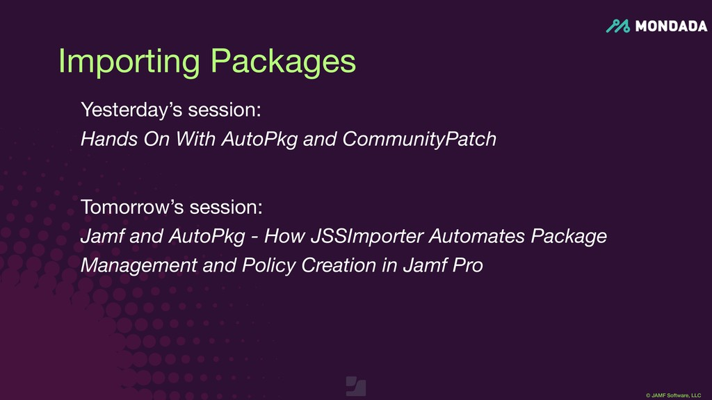 © JAMF Software, LLC Importing Packages Yesterd...