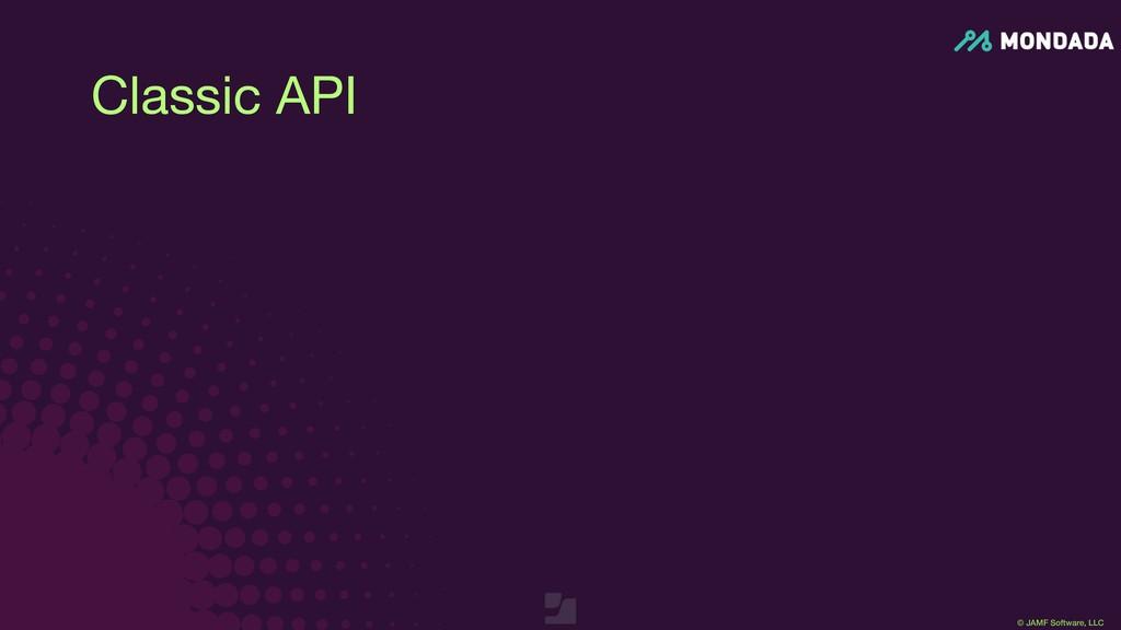 © JAMF Software, LLC Classic API