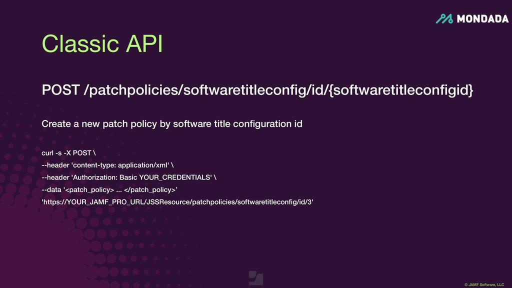 © JAMF Software, LLC POST /patchpolicies/softwa...