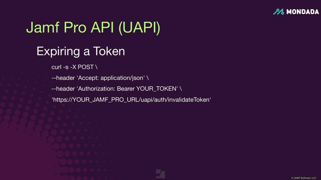 © JAMF Software, LLC Jamf Pro API (UAPI) Expiri...