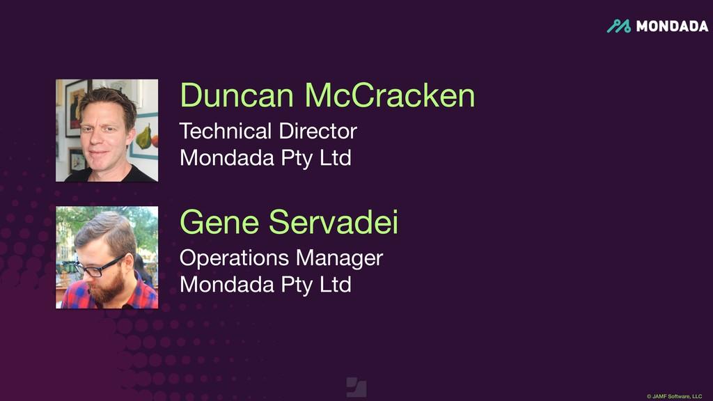 © JAMF Software, LLC Duncan McCracken Technical...