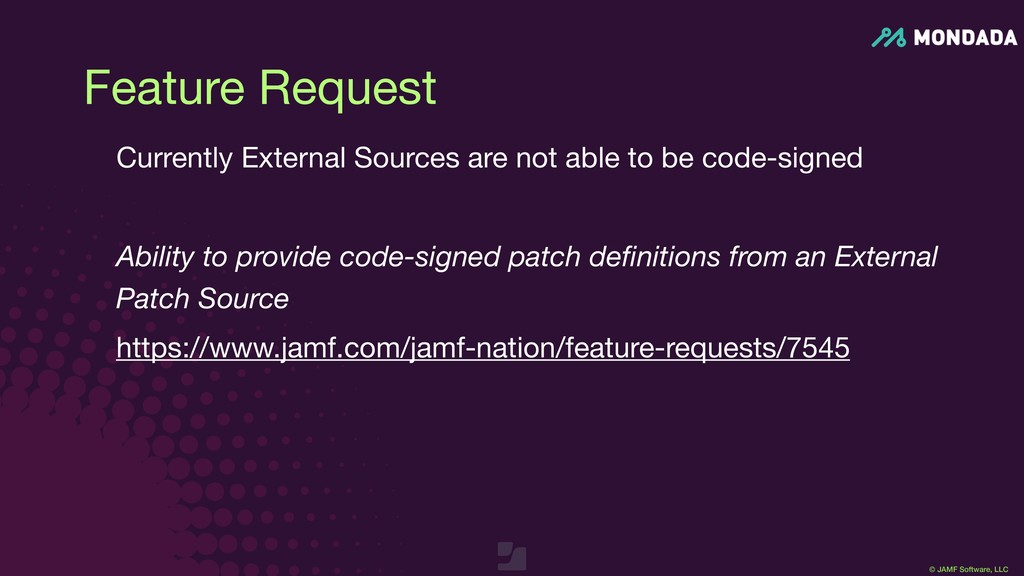 © JAMF Software, LLC Feature Request Currently ...