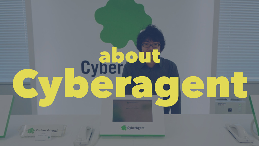 about Cyberagent