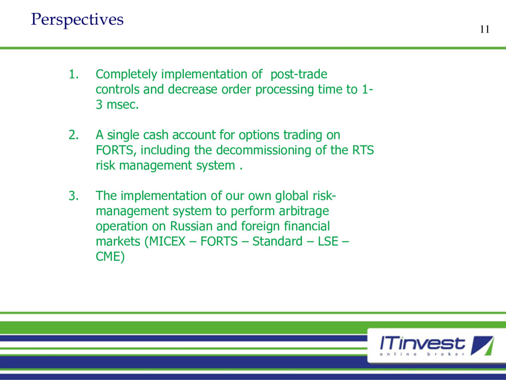 Perspectives 11 1. Completely implementation of...
