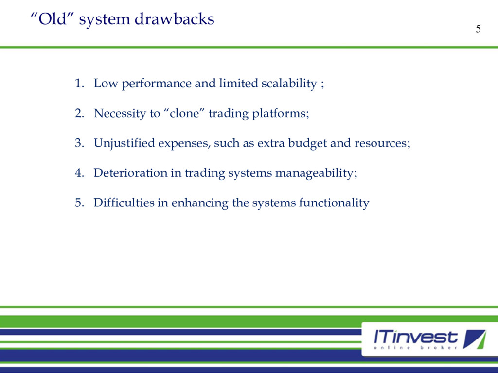 """""""Old"""" system drawbacks 5 1. Low performance and..."""
